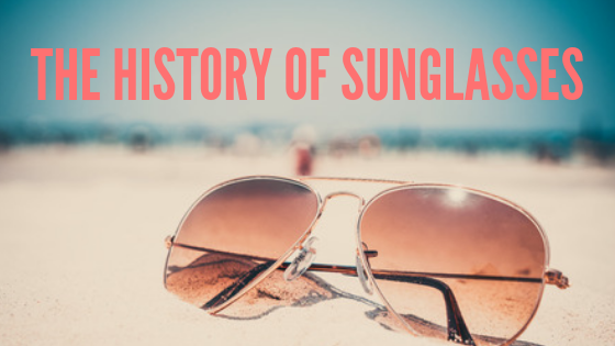 The History of Sunglasses
